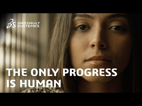 The Only Progress is Human (EN) - Dassault Systèmes